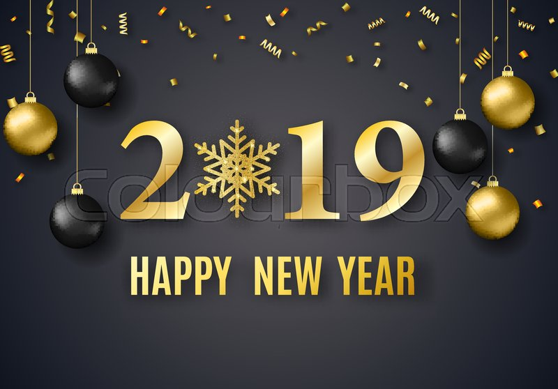 2019 new year background for holiday greeting card invitation party flyer poster banner gold and black ball snowflake confetti on black background