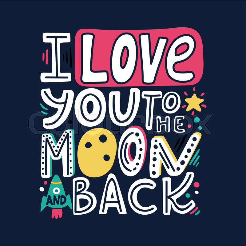 7850a88d8 I love you to the moon and back-unique ... | Stock vector | Colourbox
