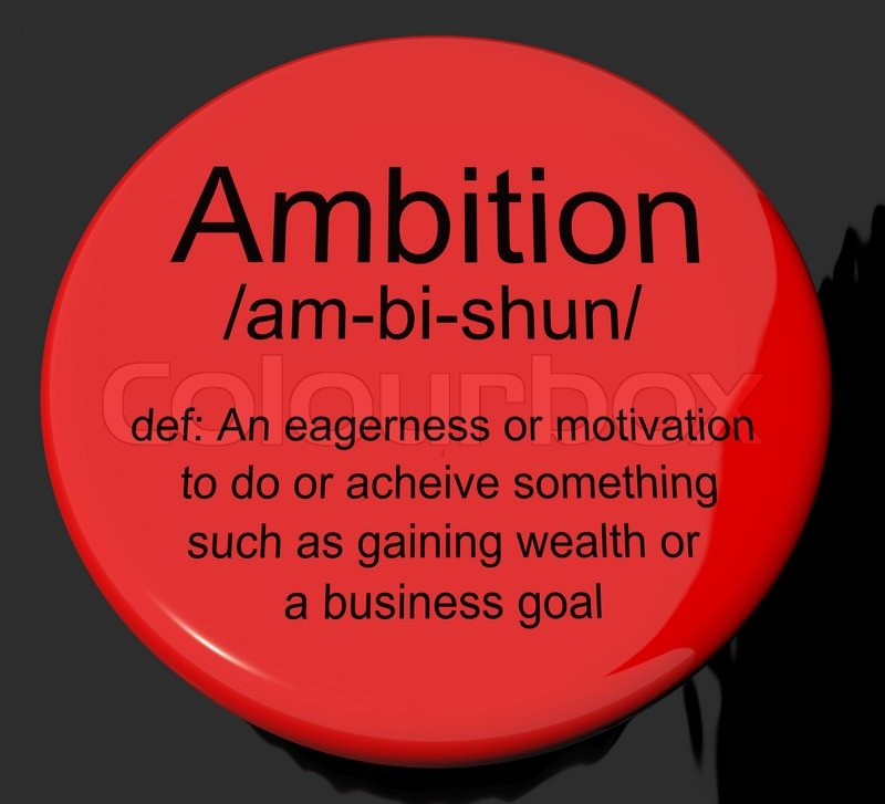ambition definition button showing aspirations motivation and dr  ambition definition button showing aspirations motivation and dr stock photo colourbox