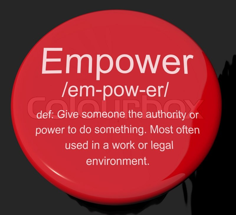 Empower Definition Button Showing Authority Or Power Given To Do Something  | Stock Photo | Colourbox