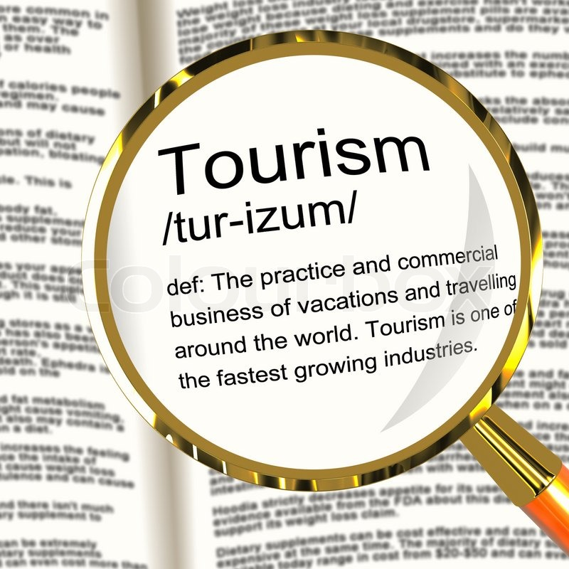 Tourism Definition Magnifier Showing Traveling Vacations And ...
