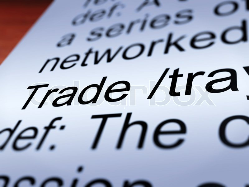 Trade Definition Closeup Shows Import And Export Of Goods ...
