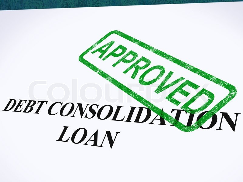 http://www.colourbox.com/preview/4249665-755164-debt-consolidation-loan-approved-stamp-shows-consolidated-loans-agreed.jpg