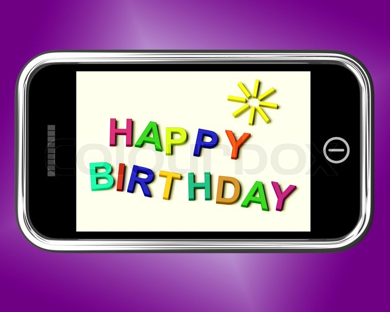Happy Birthday Message On Mobile Phone Shows Internet Greeting – Free Cell Phone Birthday Greetings