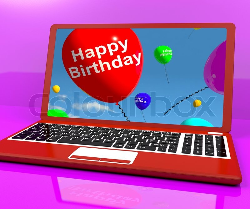 Happy Birthday Balloons On Laptop Computer Screen Showing Online
