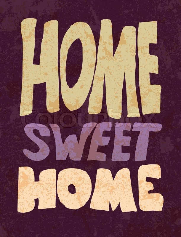 Home Sweet Home Vintage vintage home sweet home sign - vector eps10. | stock vector