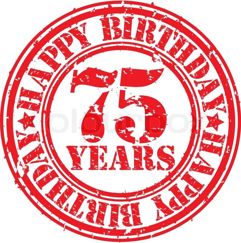 Grunge 75 years happy birthday rubber stamp vector illustration