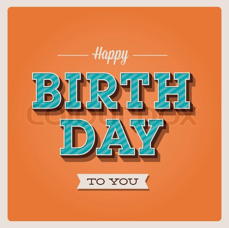 Happy birthday card retro vintage typography letters font type happy birthday card retro vintage typography letters font type editable for invitation happy birthday party vector bookmarktalkfo Choice Image
