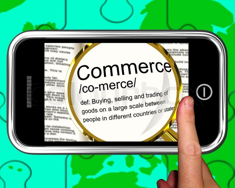 Commerce Definition On Smartphone Showing Commercial Activities And Trading Products, stock photo