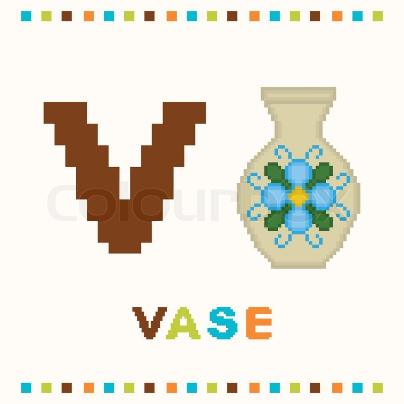 V Is For Vase V For Vase | www.pixsh...