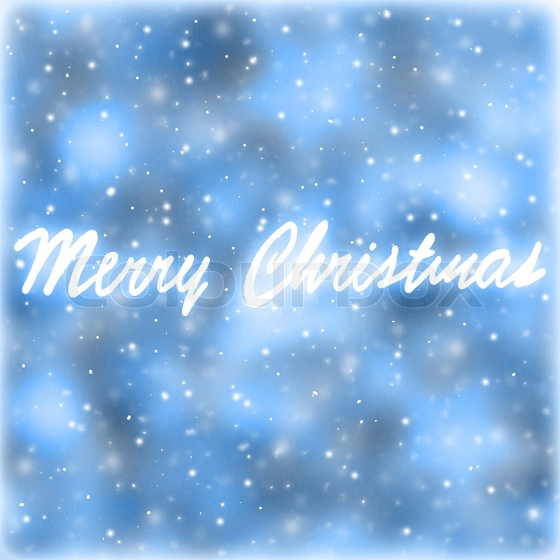 Merry christmas greeting card blue abstract background with handwriting greeting words beautiful festive wallpaper stock photo colourbox merry christmas greeting card blue abstract background with handwriting greeting words beautiful festive wallpaper sto