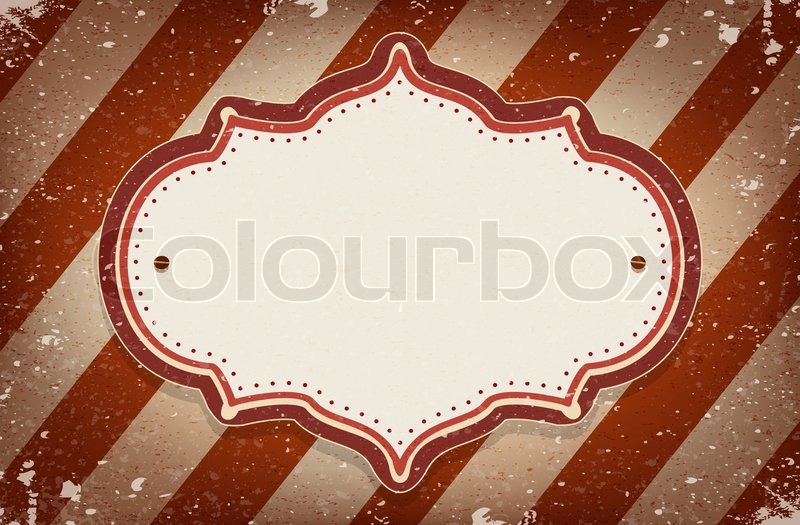 Vintage vector circus inspired frame on striped background with a ...