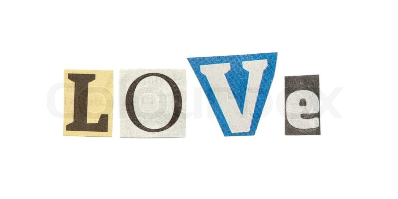 Love words posed from isolated cutout newspaper letters