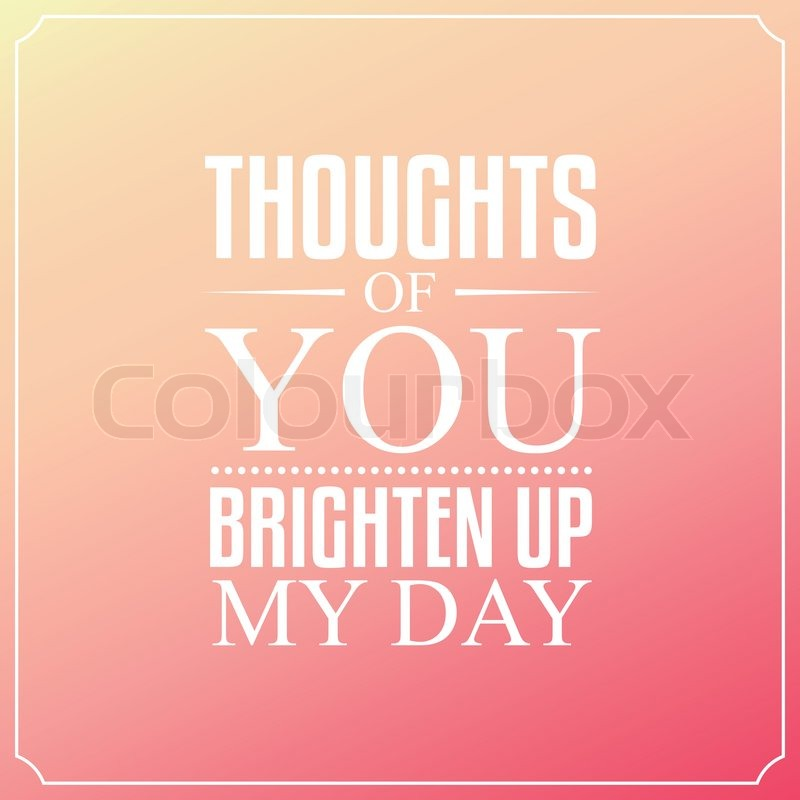 Thoughts Of You Brighten Up My Day Stock Vector Colourbox