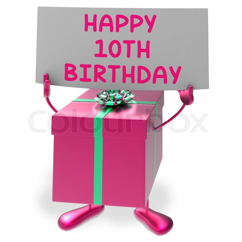Happy 10th Birthday Sign And Gift Showing Tenth Party