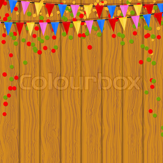 Festive flags and confetti on a wooden background. Vector illustration.