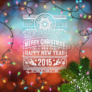 Christmas design. Bokeh background with garland and lettering de