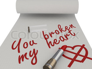 You broken my heart. Words on a piece written by lipstick. Isolated