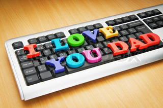 I love you Dad words on the keyboard