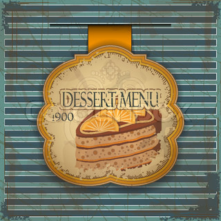 Vintage dessert menu card - label with cake - vector illustration