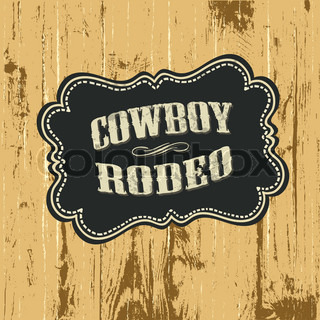 Grunge background with wild west styled label Vector, EPS10