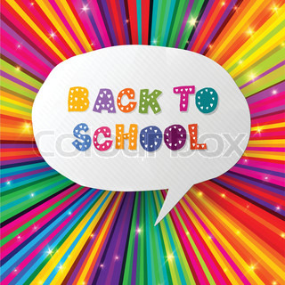 Back to school words in speech bubble on colorful rays Vector illustration, EPS10