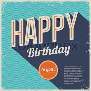Vintage retro happy birthday card, with fonts, grunge frame and seamless background .