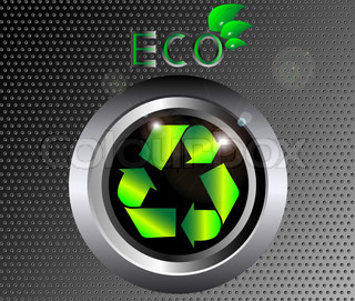 Recycle ecology Sign on black metal button vector illustration with eco sign with leaves and drops of water