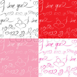 Set of Seamless patterns with hand drawn hearts and text: I love you Valentine's day or Wedding backgrounds
