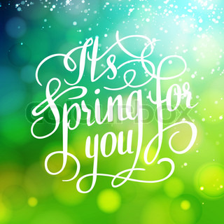 Spring for you. Lettering text. Abstract background. Typographic design.